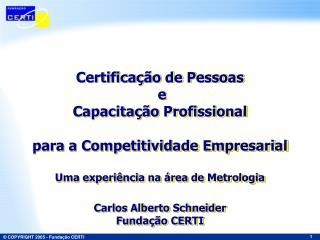 Certificação de Pessoas  e Capacitação Profissional para a Competitividade Empresarial