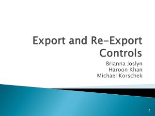 Export and Re-Export Controls