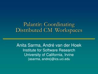 Palant�r: Coordinating Distributed CM	Workspaces