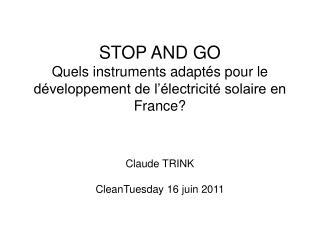 STOP AND GO Quels instruments adaptés pour le développement de l'électricité solaire en France?