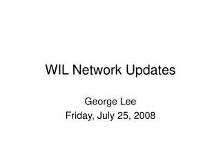 WIL Network Updates
