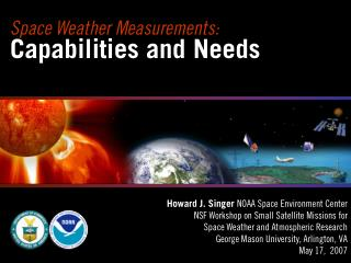 Space Weather Measurements:  Capabilities and Needs