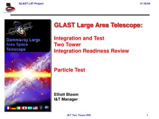 GLAST Large Area Telescope: Integration and Test Two Tower Integration Readiness Review