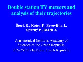 Double station TV meteors and analysis of their trajectories