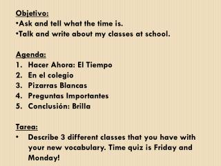 Objetivo: Ask and  tell what the  time  is . Talk  and  write about  my  classes  at  school .