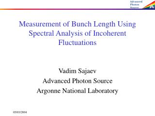 Measurement of Bunch Length Using Spectral Analysis of Incoherent Fluctuations