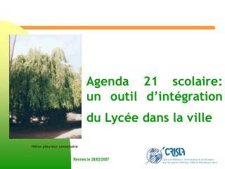 Agenda 21 scolaire:  un outil d'intégration du Lycée dans la ville