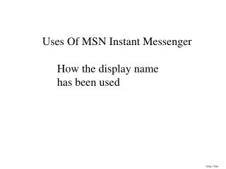 Uses Of MSN Instant Messenger