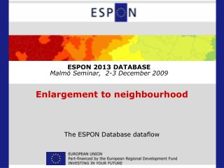 ESPON 2013 DATABASE Malmö Seminar,  2-3 December 2009
