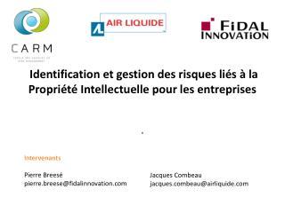 Identification et gestion des risques liés à la Propriété Intellectuelle pour les entreprises