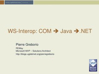 WS-Interop: COM    Java   .NET