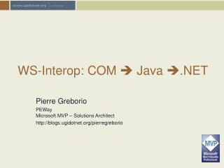 WS-Interop: COM    Java   .NET