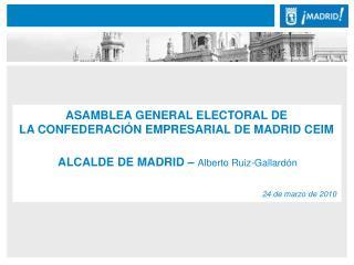 ASAMBLEA GENERAL ELECTORAL DE LA CONFEDERACIÓN EMPRESARIAL DE MADRID CEIM