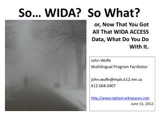 So… WIDA?  So What?