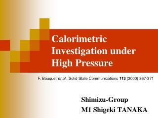 Calorimetric Investigation under High Pressure