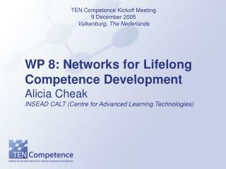 TEN Competence Kickoff Meeting 9 December 2005 Valkenburg, The Nederlands