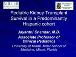 Pediatric Kidney Transplant Survival in a Predominantly Hispanic cohort