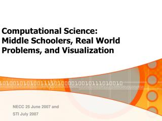 Computational Science:  Middle Schoolers, Real World Problems, and Visualization