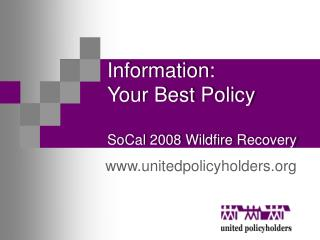 Information: Your Best Policy SoCal 2008 Wildfire Recovery