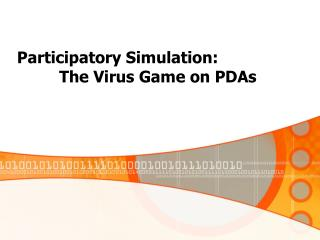 Participatory Simulation:               The Virus Game on PDAs