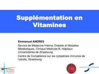 Suppl�mentation en  Vitamines