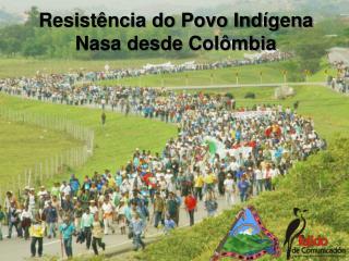 Resistência do Povo Indígena Nasa desde  Colômbia
