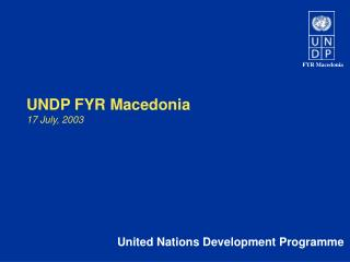 UNDP FYR Macedonia 17 July, 2003
