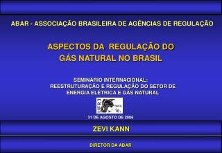 ASPECTOS DA REGULAÇÃO DO  GÁS NATURAL NO BRASIL