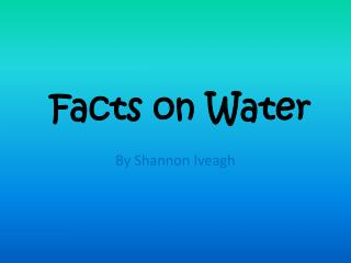 Facts on Water