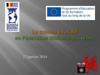 Le  sytème éducatif e n  Féderation Wallonie-Bruxelles