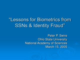 """Lessons for Biometrics from SSNs & Identity Fraud"""