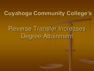 Reverse Transfer Increases Degree Attainment