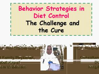 Behavior Strategies in Diet Control  The Challenge and  the Cure