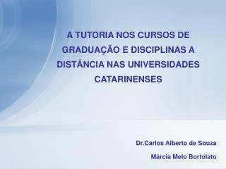 A TUTORIA NOS CURSOS DE GRADUA��O E DISCIPLINAS A DIST�NCIA NAS UNIVERSIDADES CATARINENSES