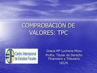 COMPROBACI N DE VALORES: TPC