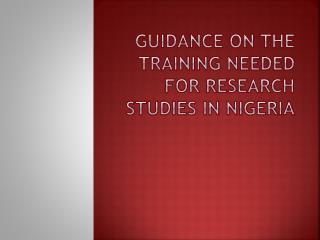 Guidance on the training needed for research studies in Nigeria