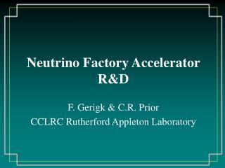 Neutrino Factory Accelerator R&D