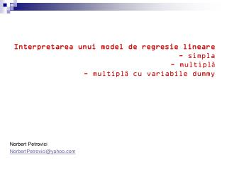 Interpretarea unui model de regresie linear e - simpla - multipl ă -  multipl ă cu variabile dummy