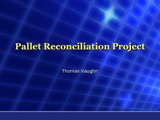 Pallet Reconciliation Project