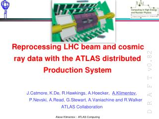 Reprocessing LHC beam and cosmic ray data with the ATLAS distributed Production System
