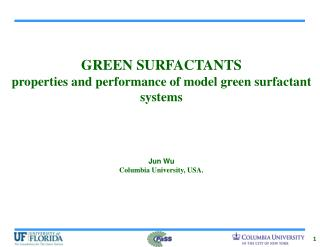 GREEN SURFACTANTS  properties and performance of model green surfactant systems Jun Wu