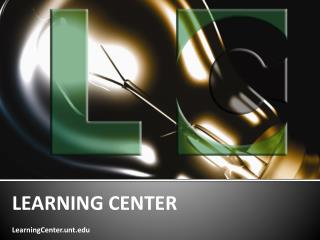 LEARNING CENTER LearningCenter.unt