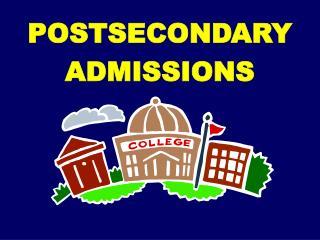 POSTSECONDARY ADMISSIONS