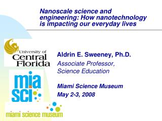 Nanoscale science and engineering: How nanotechnology is impacting our everyday lives