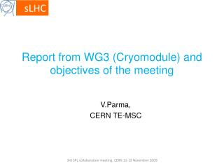 Report from WG3 ( Cryomodule ) and objectives of the meeting