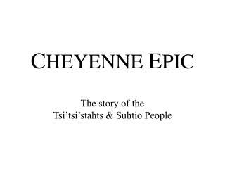 C HEYENNE  E PIC