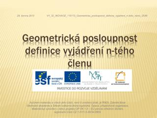 Geometrická posloupnost definice vyjádření n- tého  členu