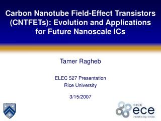 Tamer Ragheb ELEC 527 Presentation Rice University 3/15/2007