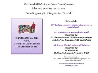 Save the date! Thursday, Oct. 27, 2011 7 p.m. Greenbank Middle School 168  Greenbank  Road