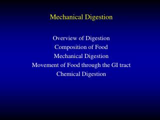 Mechanical Digestion